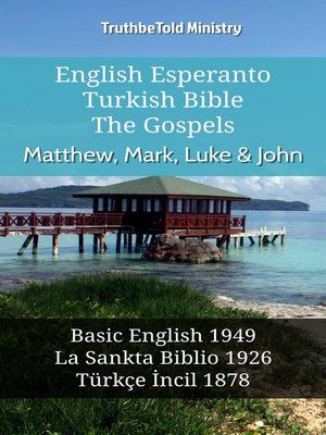 cover image of English Esperanto Turkish Bible - The Gospels - Matthew, Mark, Luke & John