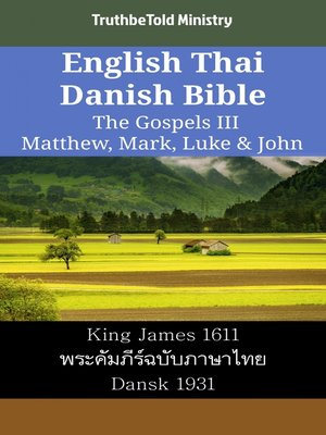 cover image of English Thai Danish Bible - The Gospels III - Matthew, Mark, Luke & John