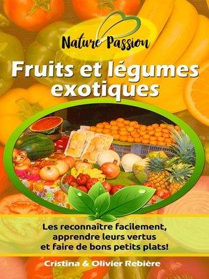 cover image of Fruits et légumes exotiques