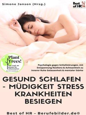cover image of Gesund Schlafen--Müdigkeit Stress Krankheiten besiegen