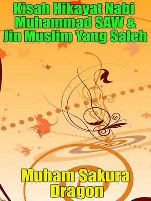 cover image of Kisah Hikayat Nabi Muhammad SAW & Jin Muslim Yang Saleh