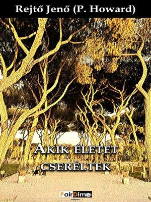 cover image of Akik életet cseréltek