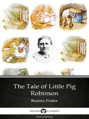 cover image of The Tale of Little Pig Robinson by Beatrix Potter--Delphi Classics (Illustrated)