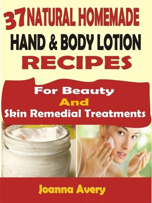 cover image of 37 Natural Homemade Hand & Body Lotion Recipes