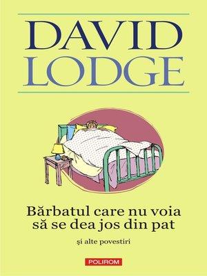 cover image of Bărbatul care nu voia să se dea jos din pat şi alte povestiri