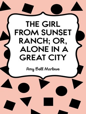 cover image of The Girl from Sunset Ranch; Or, Alone in a Great City