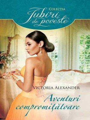 cover image of Aventuri compromitatoare