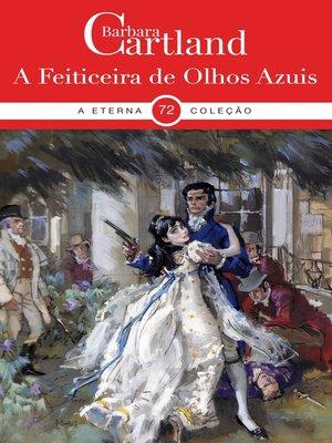 cover image of A Feiticeira de Olhos Azuis
