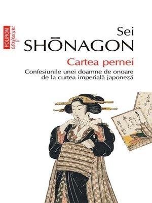 cover image of Cartea pernei. Confesiunile unei doamne de onoare de la curtea imperială japoneză