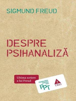 cover image of Despre psihanaliză. Ultima scriere a lui Freud