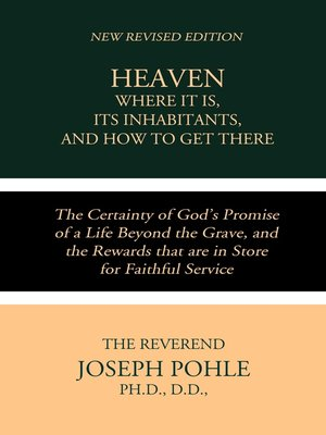 cover image of Heaven; Where it is, Its Inhabitants, and How to Get There