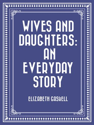 cover image of Wives and Daughters: An Everyday Story