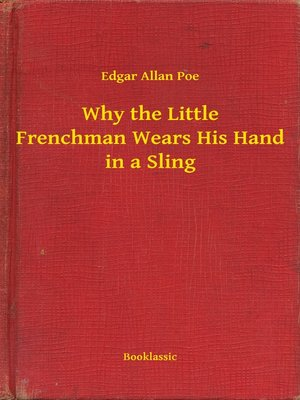 cover image of Why the Little Frenchman Wears His Hand in a Sling