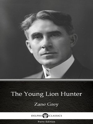cover image of The Young Lion Hunter by Zane Grey
