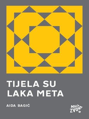 cover image of Tijela su laka meta