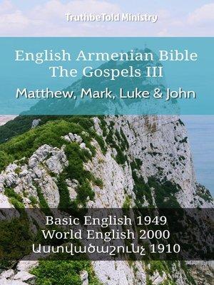 cover image of English Armenian Bible--The Gospels III--Matthew, Mark, Luke and John