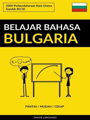 cover image of Belajar Bahasa Bulgaria--Pantas / Mudah / Cekap