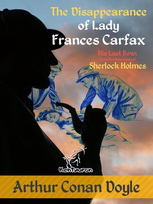 cover image of The Disappearance of Lady Frances Carfax (His Last Bow: Some Reminiscences of Sherlock Holmes)