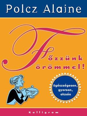 cover image of Főzzünk örömmel!