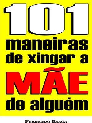 cover image of 101 Maneiras de xingar a mãe de alguém