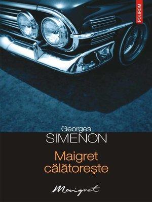 cover image of Maigret călătorește