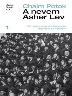 cover image of A nevem Asher Lev