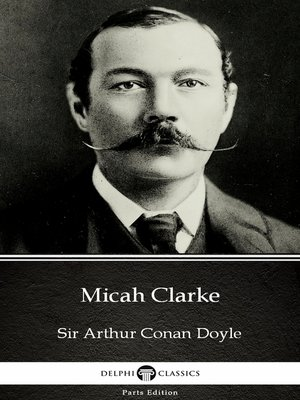 cover image of Micah Clarke by Sir Arthur Conan Doyle (Illustrated)