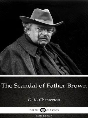 cover image of The Scandal of Father Brown by G. K. Chesterton (Illustrated)