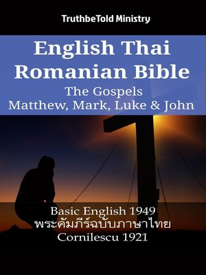 cover image of English Thai Romanian Bible--The Gospels--Matthew, Mark, Luke & John