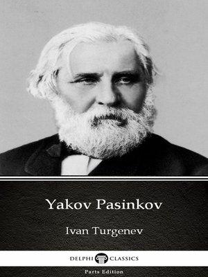 cover image of Yakov Pasinkov by Ivan Turgenev - Delphi Classics