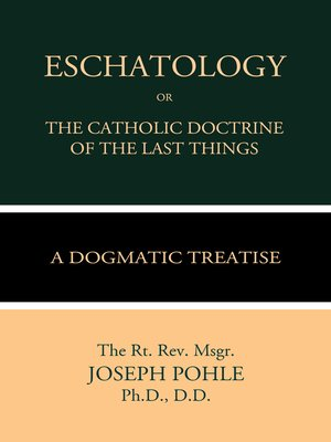 cover image of Eschatology or The Catholic Doctrine of the Last Things