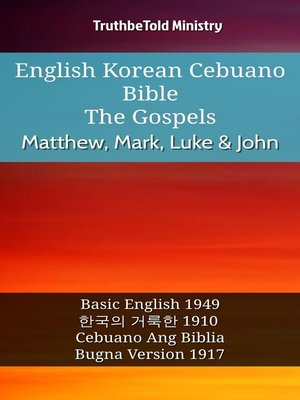 cover image of English Korean Cebuano Bible - The Gospels - Matthew, Mark, Luke & John