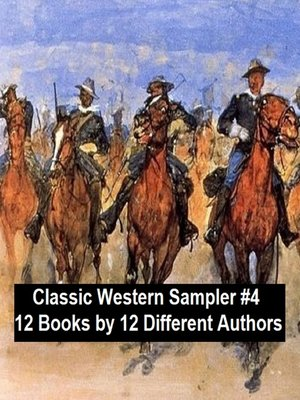 cover image of Classic Western Sampler #4: 12 Books by 12 Different Authors