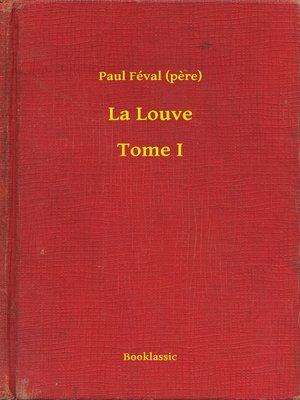 cover image of La Louve--Tome I