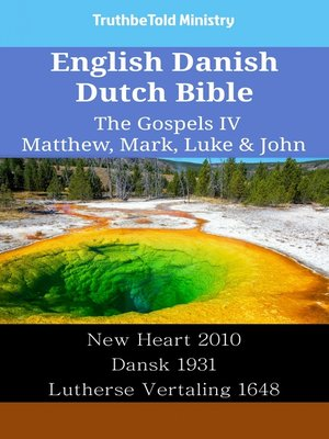 cover image of English Danish Dutch Bible--The Gospels IV--Matthew, Mark, Luke & John