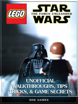cover image of Lego Star Wars the Force Unleashed Unofficial Walkthroughs, Tips Tricks, & Game Secrets