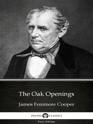 cover image of The Oak Openings by James Fenimore Cooper - Delphi Classics