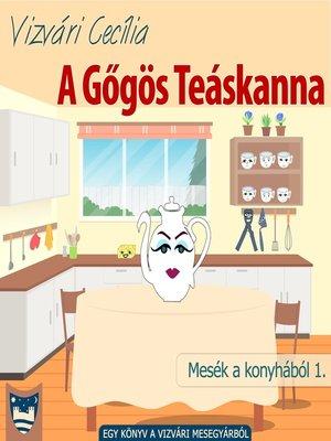 cover image of A Gőgös Teáskanna