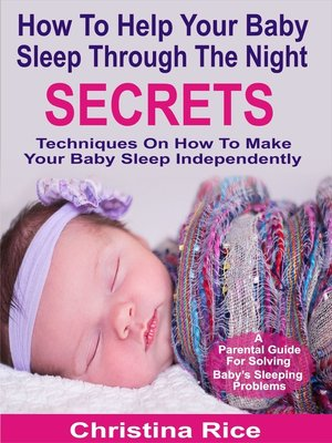 cover image of How to Help Your Baby Sleep Through the Night Secrets