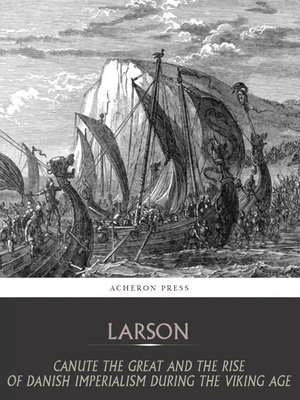 cover image of Canute the Great and the Rise of Danish Imperialism during the Viking Age