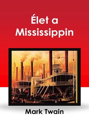 cover image of Élet a Mississippin