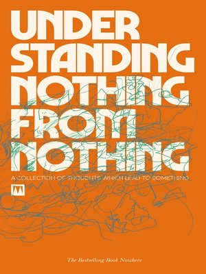 cover image of Understanding Nothing From Nothing