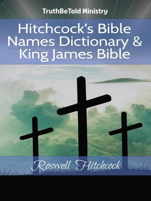 cover image of Hitchcock's Bible Names Dictionary & King James Bible