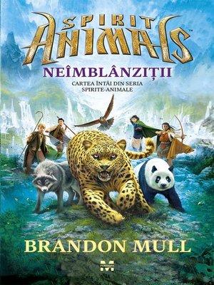 cover image of Neîmblânziții. Cartea întâi din seria Spirite-Animale