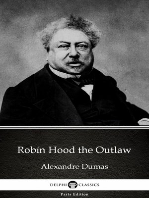 cover image of Robin Hood the Outlaw by Alexandre Dumas (Illustrated)