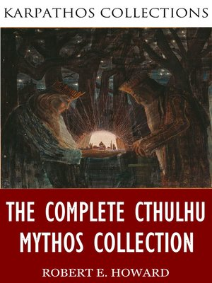 cover image of The Complete Cthulhu Mythos Collection