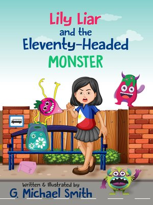 cover image of Lily Liar and the Eleventy-Headed MONSTER