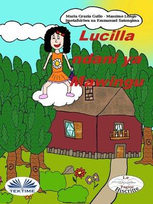 cover image of Lucilla Akiwa Mawinguni