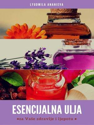 cover image of Esencijalna Ulja Za Vaše Zdravlje I Ljepotu