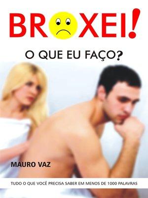 cover image of Broxei, o que eu faço?